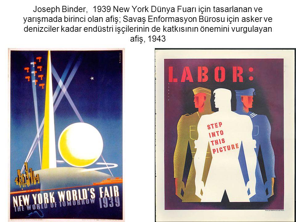 Joseph Binder, 1939 New York Dünya Fuarı için tasarlanan ve yarışmada birinci olan afiş; Savaş Enformasyon Bürosu için asker ve denizciler kadar endüs