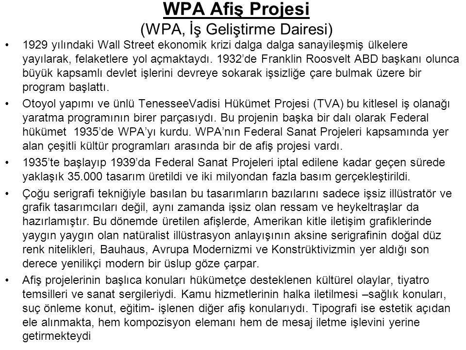 WPA Afiş Projesi (WPA, İş Geliştirme Dairesi) 1929 yılındaki Wall Street ekonomik krizi dalga dalga sanayileşmiş ülkelere yayılarak, felaketlere yol a