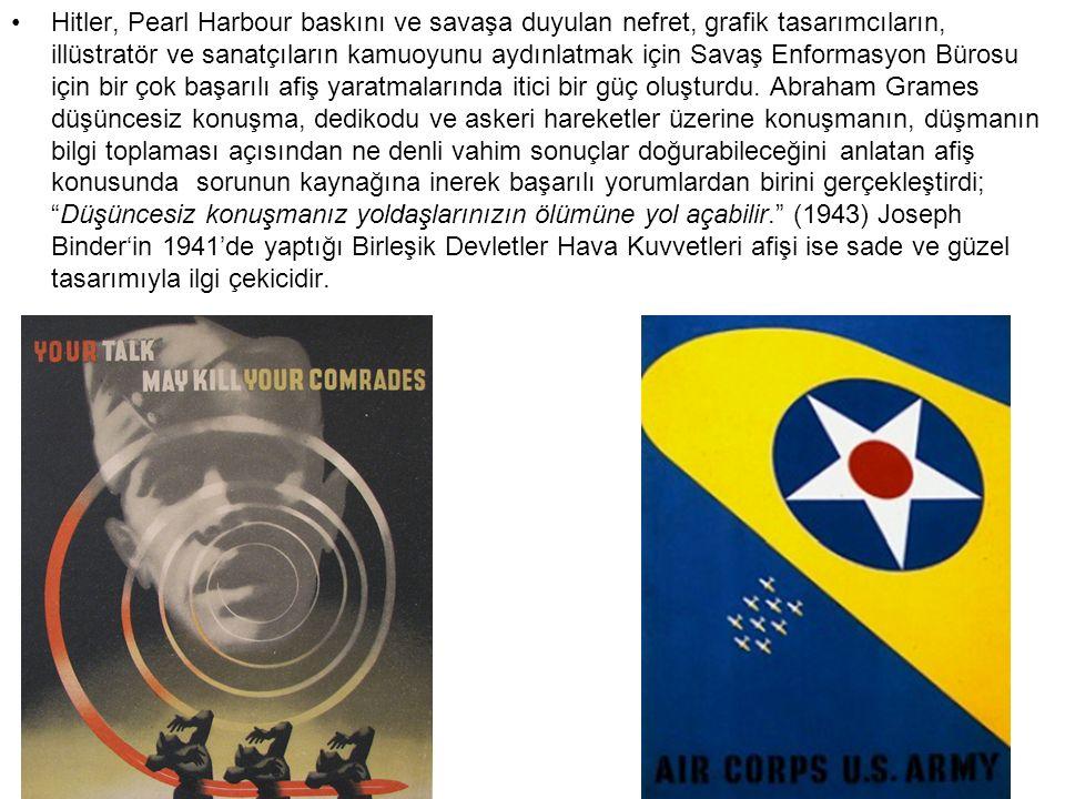 Hitler, Pearl Harbour baskını ve savaşa duyulan nefret, grafik tasarımcıların, illüstratör ve sanatçıların kamuoyunu aydınlatmak için Savaş Enformasyo
