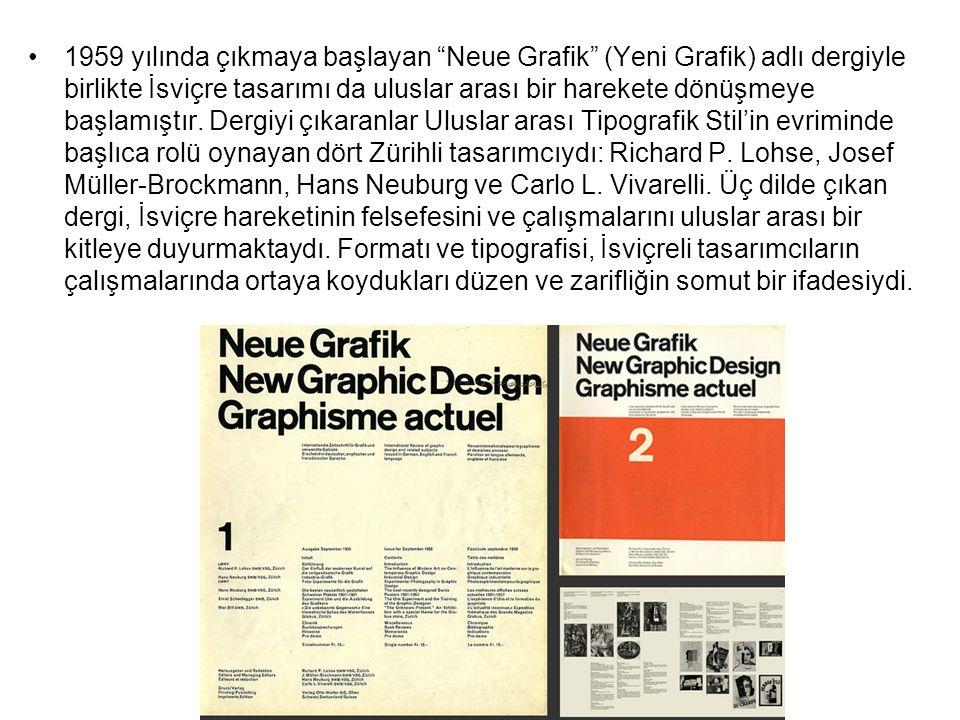 """1959 yılında çıkmaya başlayan """"Neue Grafik"""" (Yeni Grafik) adlı dergiyle birlikte İsviçre tasarımı da uluslar arası bir harekete dönüşmeye başlamıştır."""