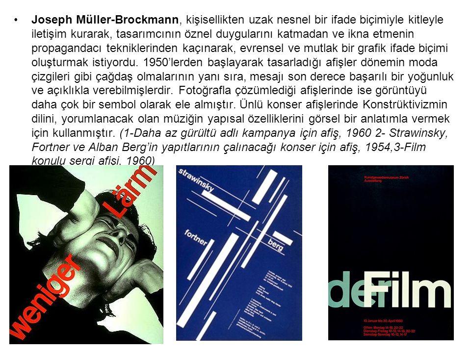 Joseph Müller-Brockmann, kişisellikten uzak nesnel bir ifade biçimiyle kitleyle iletişim kurarak, tasarımcının öznel duygularını katmadan ve ikna etme