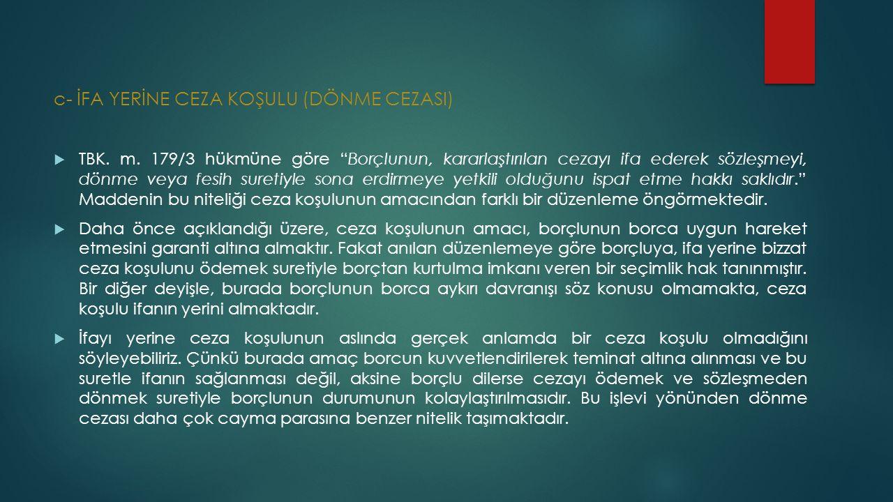 c- İFA YERİNE CEZA KOŞULU (DÖNME CEZASI)  TBK. m.