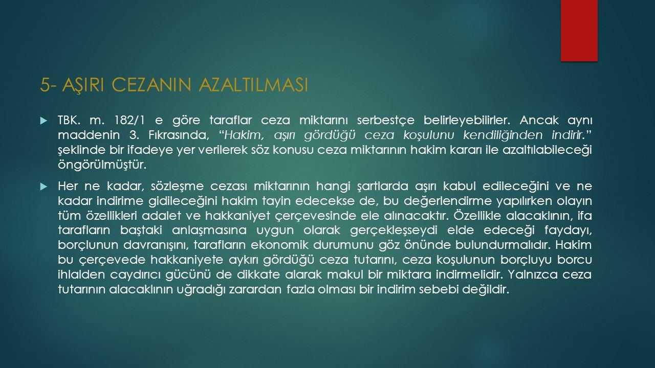 5- AŞIRI CEZANIN AZALTILMASI  TBK. m.