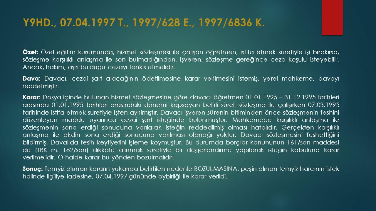 Y9HD., 07.04.1997 T., 1997/628 E., 1997/6836 K.