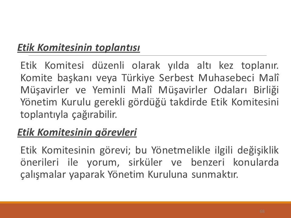 Etik Komitesinin toplantısı Etik Komitesi düzenli olarak yılda altı kez toplanır. Komite başkanı veya Türkiye Serbest Muhasebeci Malî Müşavirler ve Ye