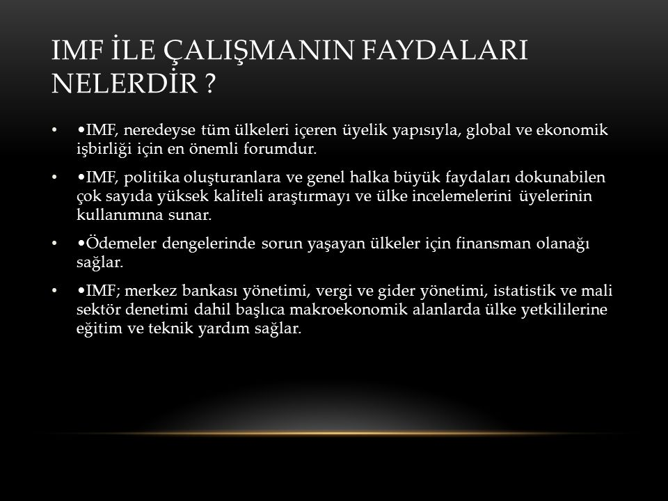 IMF İLE ÇALIŞMANIN FAYDALARI NELERDİR .