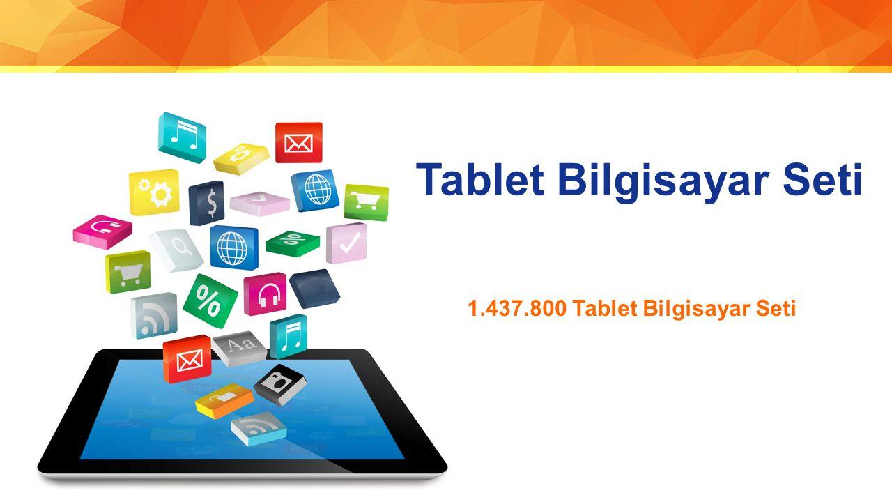 Tablet Bilgisayar Seti 1.437.800 Tablet Bilgisayar Seti