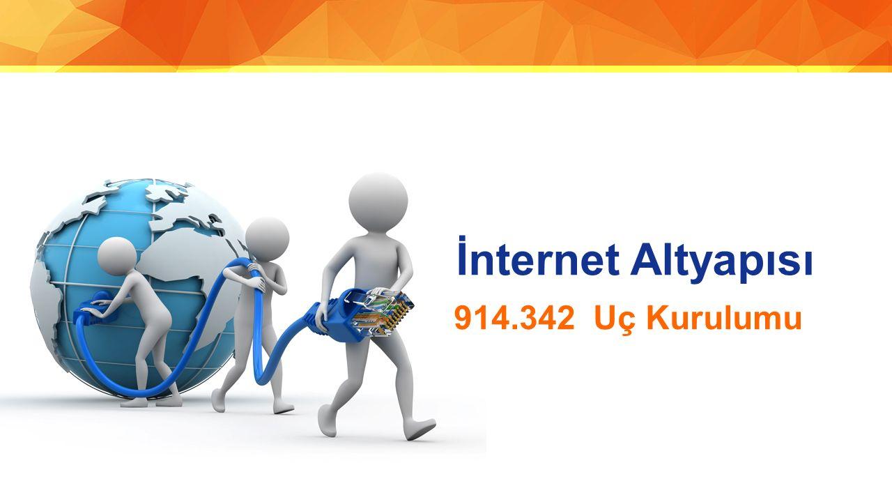 İnternet Altyapısı 914.342 Uç Kurulumu