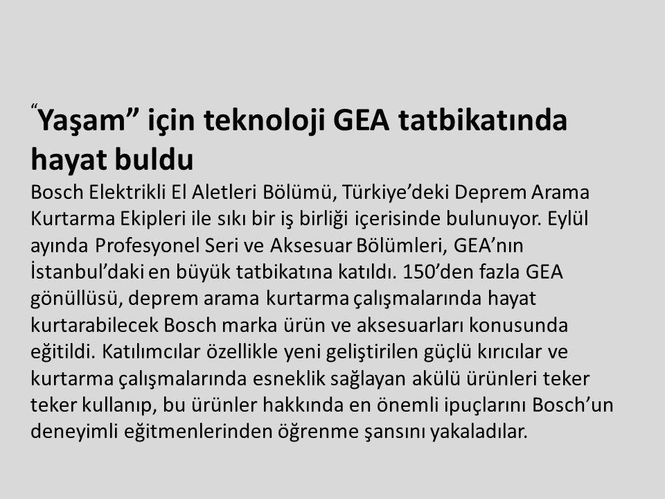 """"""" Yaşam"""" için teknoloji GEA tatbikatında hayat buldu Bosch Elektrikli El Aletleri Bölümü, Türkiye'deki Deprem Arama Kurtarma Ekipleri ile sıkı bir iş"""
