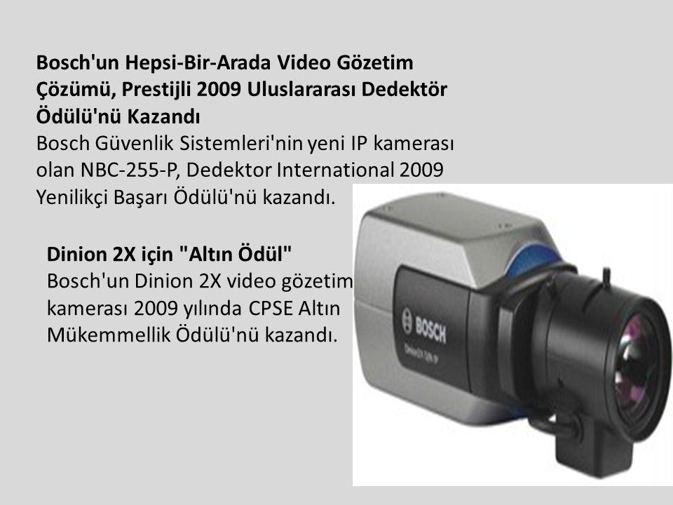 Bosch'un Hepsi-Bir-Arada Video Gözetim Çözümü, Prestijli 2009 Uluslararası Dedektör Ödülü'nü Kazandı Bosch Güvenlik Sistemleri'nin yeni IP kamerası ol
