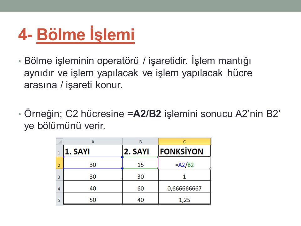 4- Bölme İşlemi Bölme işleminin operatörü / işaretidir.