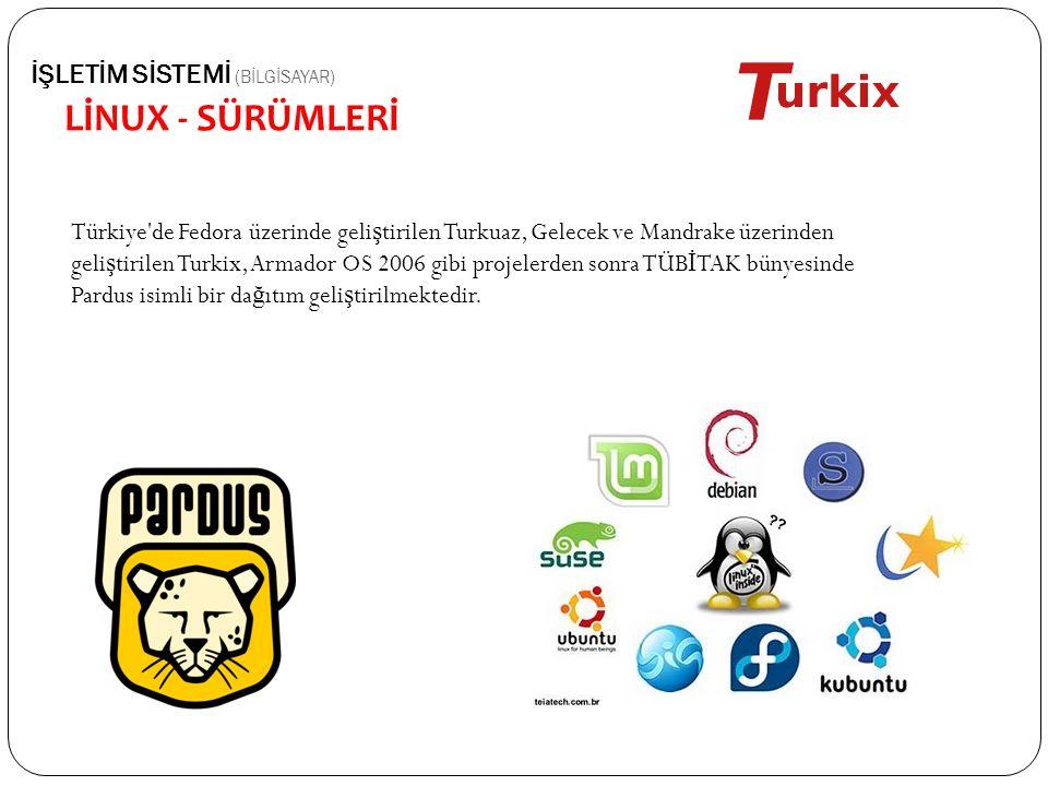 Türkiye'de Fedora üzerinde geli ş tirilen Turkuaz, Gelecek ve Mandrake üzerinden geli ş tirilen Turkix, Armador OS 2006 gibi projelerden sonra TÜB İ T