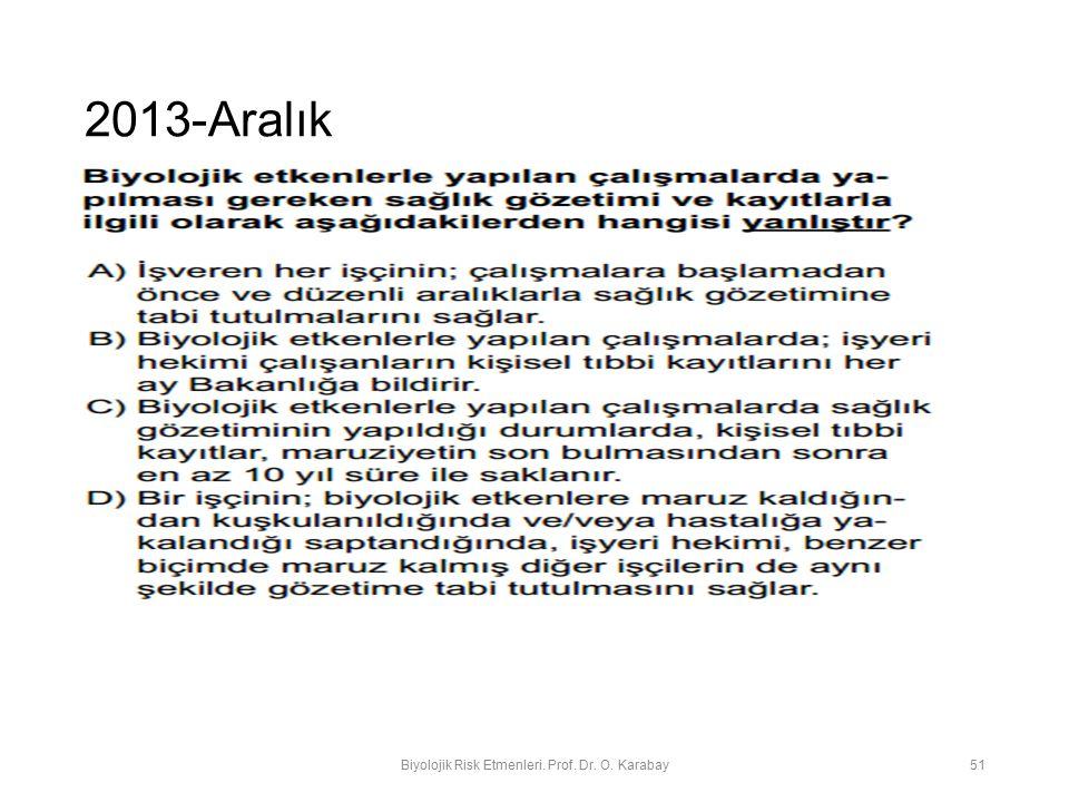 2013-Aralık Biyolojik Risk Etmenleri. Prof. Dr. O. Karabay 51