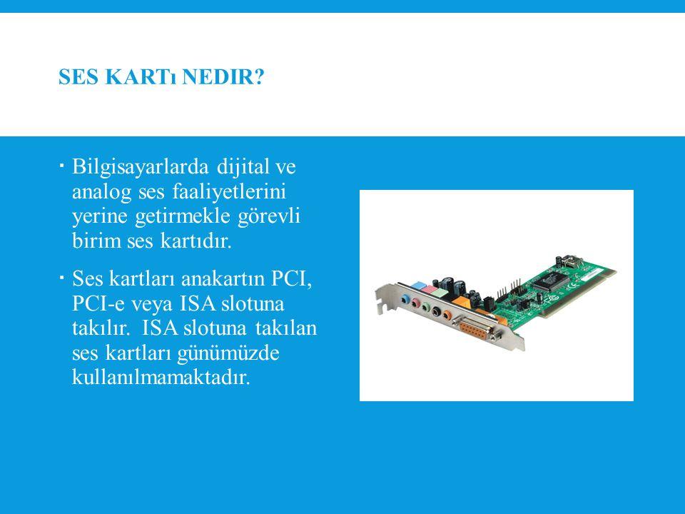 SES KARTıNıN YAPıSı 8-S/DIF  Ses kartlarında bulunan dijital bağlantı noktasıdır.