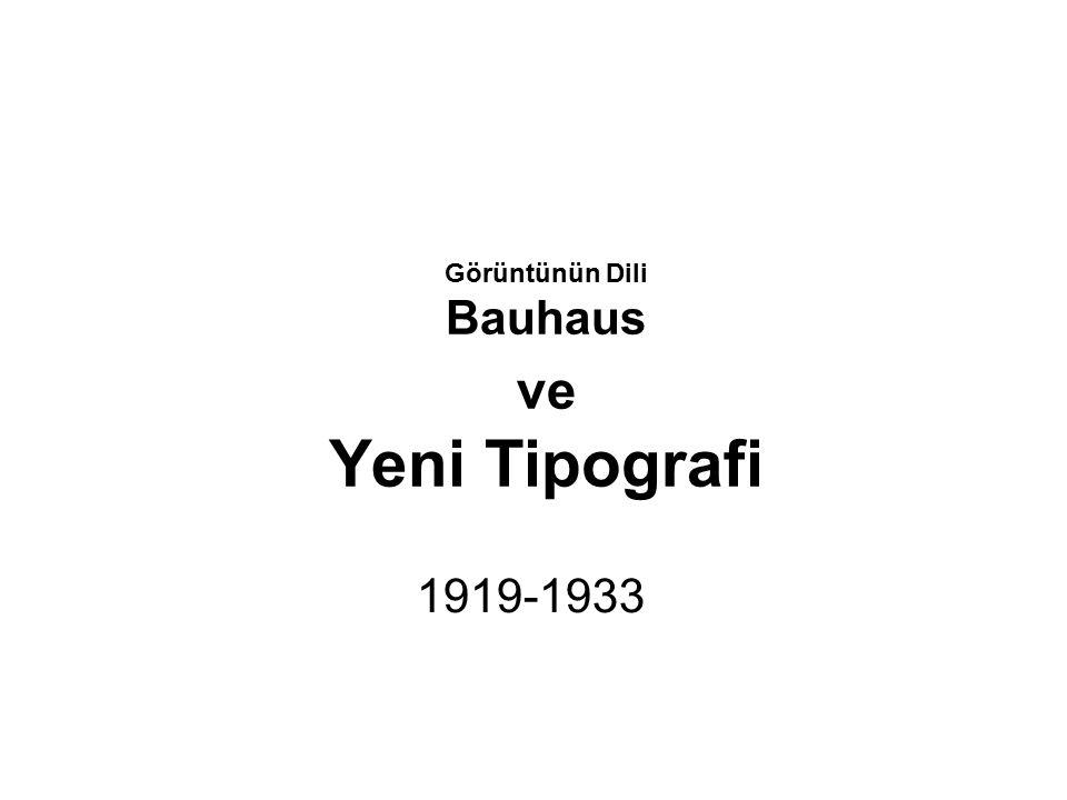 Görüntünün Dili Bauhaus ve Yeni Tipografi 1919-1933