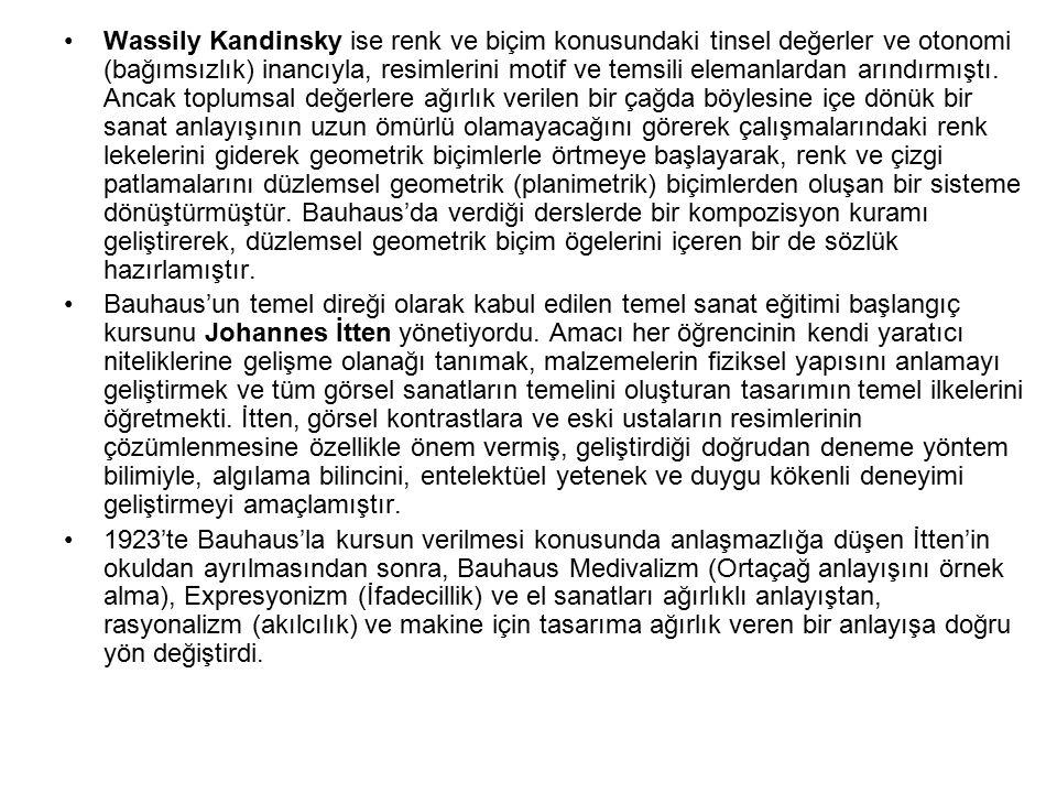Wassily Kandinsky ise renk ve biçim konusundaki tinsel değerler ve otonomi (bağımsızlık) inancıyla, resimlerini motif ve temsili elemanlardan arındırm