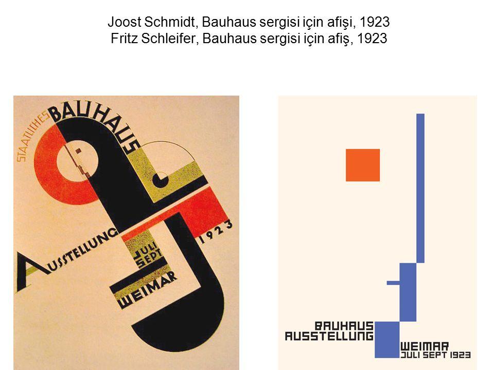 Joost Schmidt, Bauhaus sergisi için afişi, 1923 Fritz Schleifer, Bauhaus sergisi için afiş, 1923