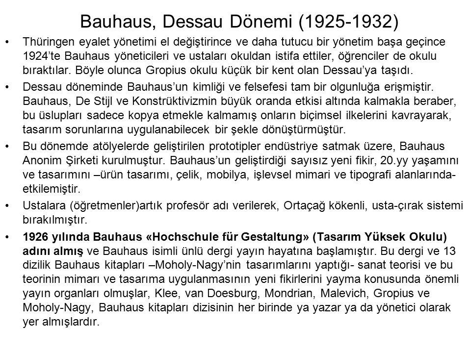Bauhaus, Dessau Dönemi (1925-1932) Thüringen eyalet yönetimi el değiştirince ve daha tutucu bir yönetim başa geçince 1924'te Bauhaus yöneticileri ve ustaları okuldan istifa ettiler, öğrenciler de okulu bıraktılar.