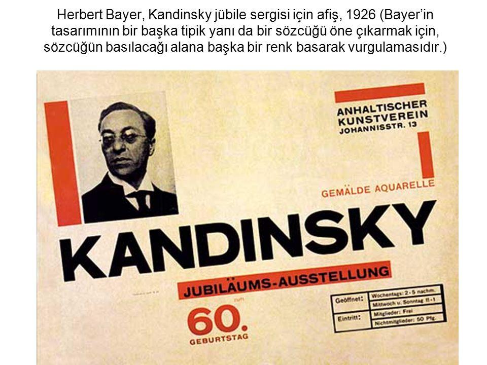 Herbert Bayer, Kandinsky jübile sergisi için afiş, 1926 (Bayer'in tasarımının bir başka tipik yanı da bir sözcüğü öne çıkarmak için, sözcüğün basılacağı alana başka bir renk basarak vurgulamasıdır.)