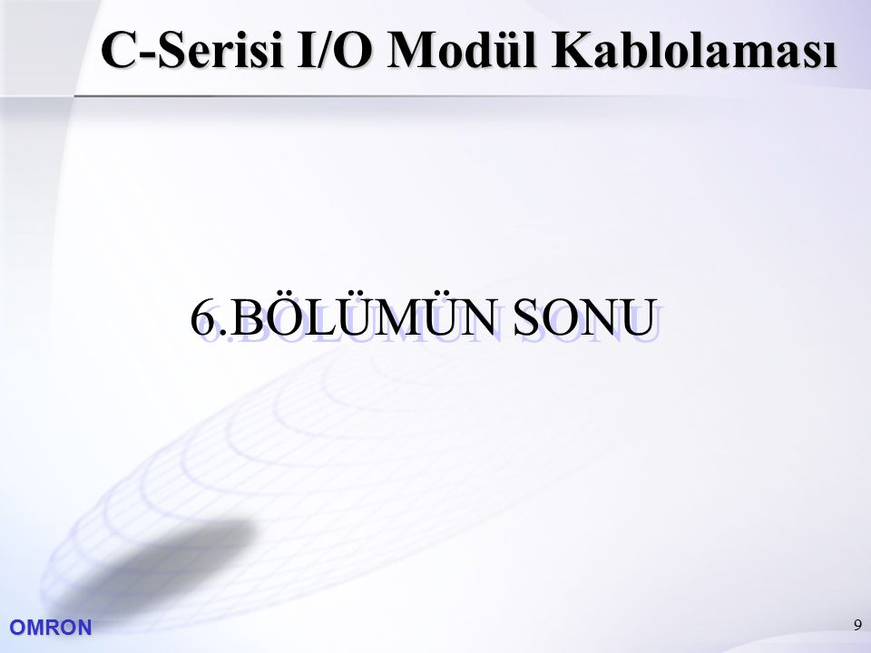 OMRON 9 C-Serisi I/O Modül Kablolaması 6.BÖLÜMÜN SONU