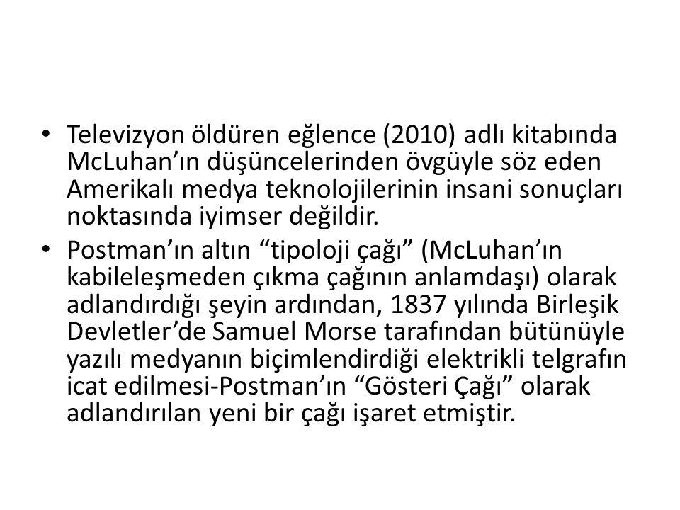 Televizyon öldüren eğlence (2010) adlı kitabında McLuhan'ın düşüncelerinden övgüyle söz eden Amerikalı medya teknolojilerinin insani sonuçları noktası
