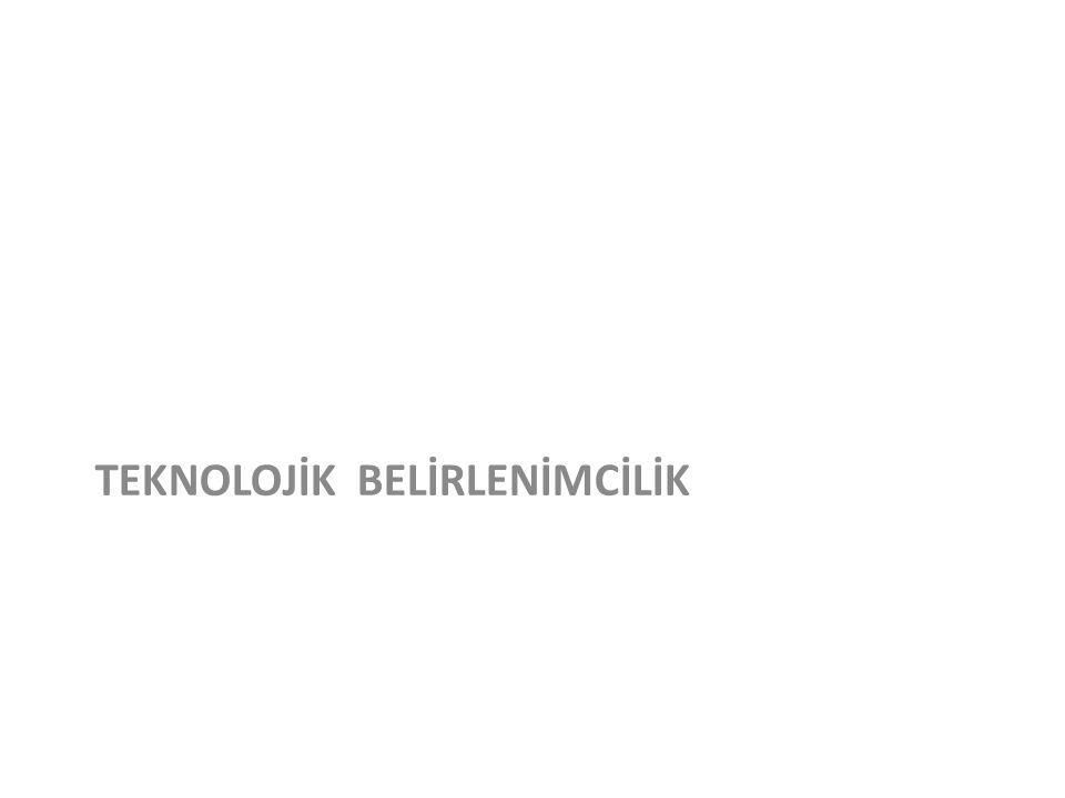 TEKNOLOJİK BELİRLENİMCİLİK