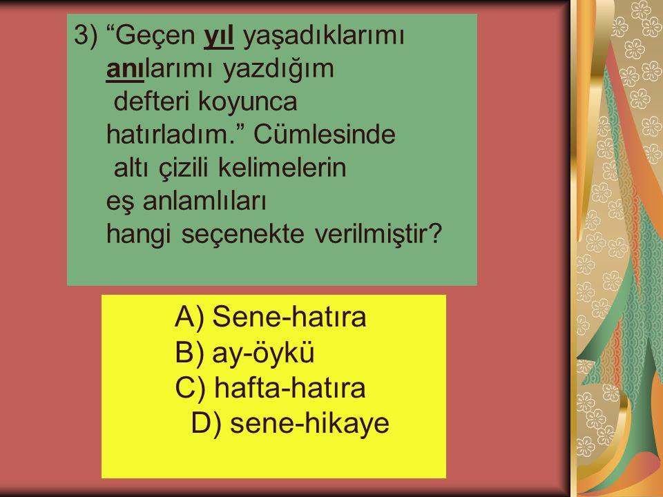 Unutmayalım!!!!!! Anlamdaş sözcükler cümledeki anlamına göre yazılmalıdır. Örnekler: