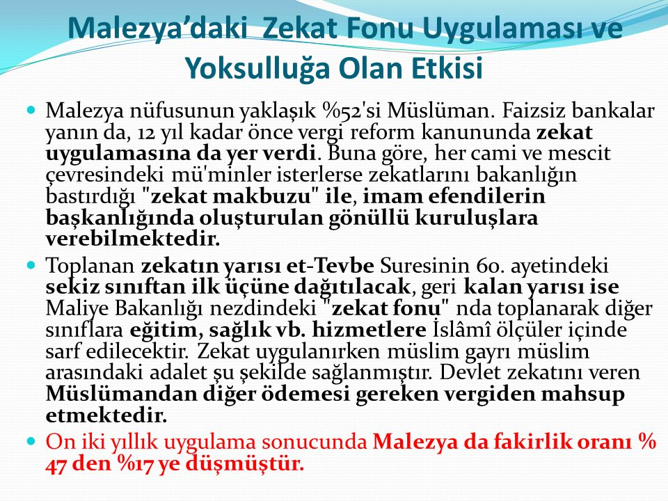 Malezya'daki Zekat Fonu Uygulaması ve Yoksulluğa Olan Etkisi Malezya nüfusunun yaklaşık %52 si Müslüman.