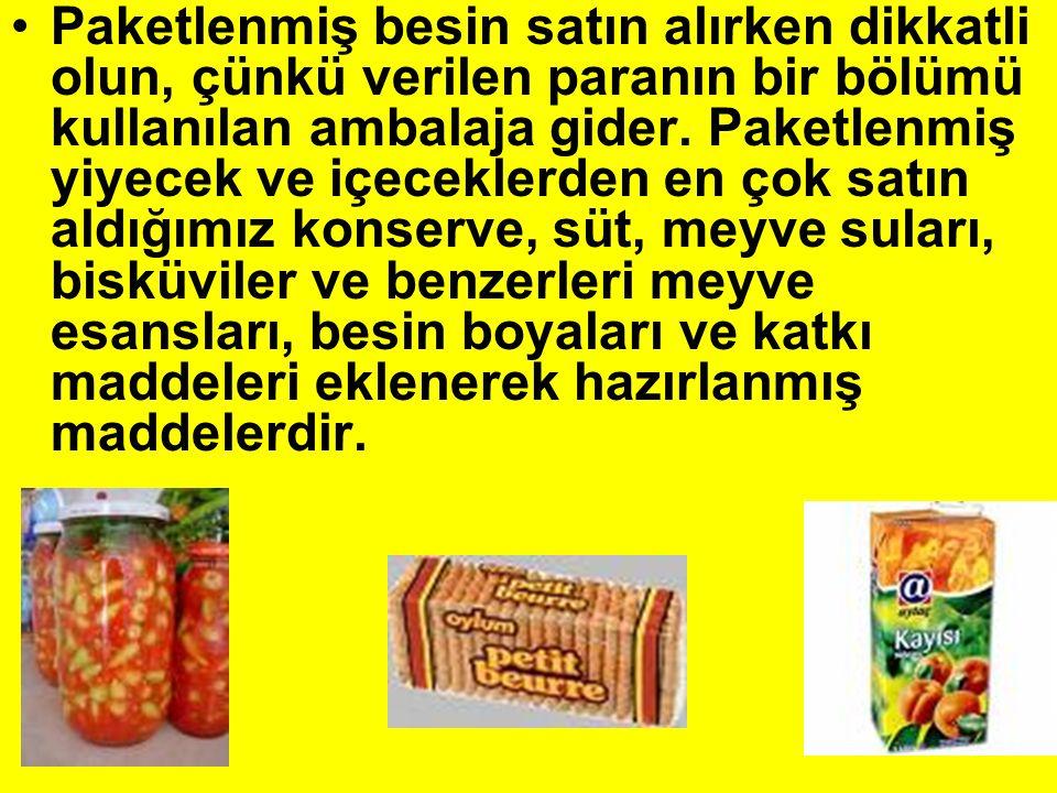 Paketlenmiş besin satın alırken dikkatli olun, çünkü verilen paranın bir bölümü kullanılan ambalaja gider. Paketlenmiş yiyecek ve içeceklerden en çok