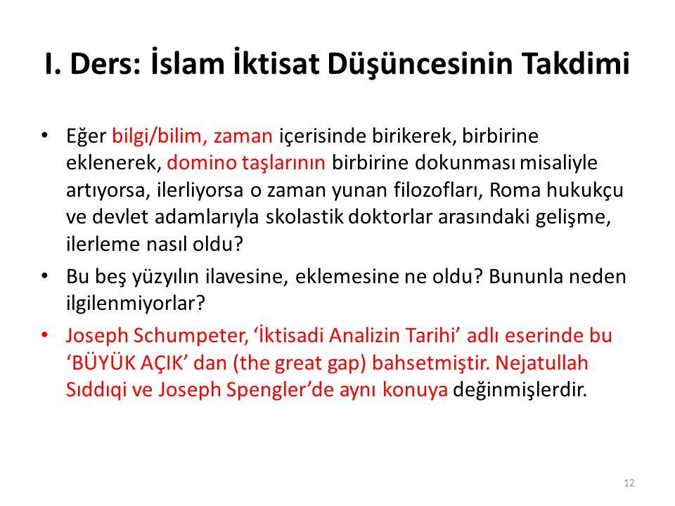 I. Ders: İslam İktisat Düşüncesinin Takdimi Eğer bilgi/bilim, zaman içerisinde birikerek, birbirine eklenerek, domino taşlarının birbirine dokunması m