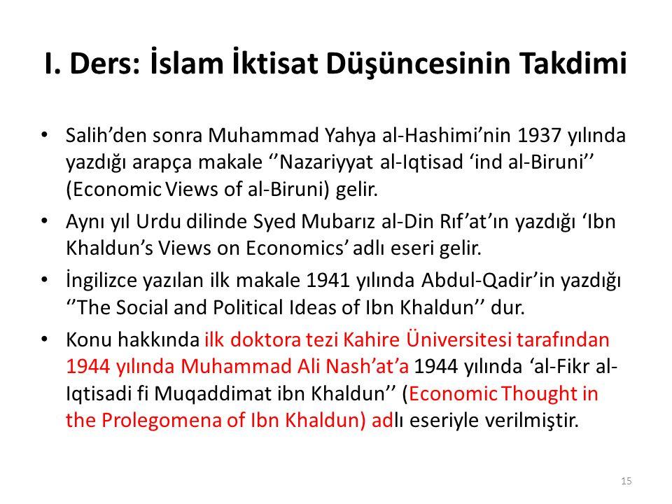 I. Ders: İslam İktisat Düşüncesinin Takdimi Salih'den sonra Muhammad Yahya al-Hashimi'nin 1937 yılında yazdığı arapça makale ''Nazariyyat al-Iqtisad '