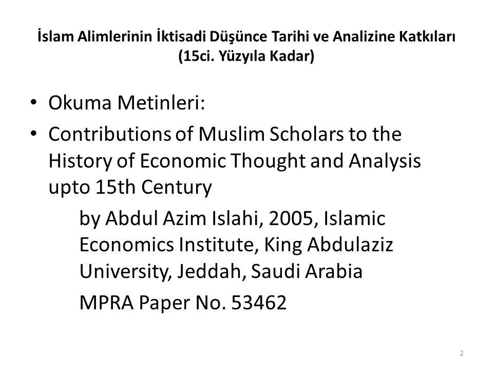 İslam Alimlerinin İktisadi Düşünce Tarihi ve Analizine Katkıları (15ci. Yüzyıla Kadar) Okuma Metinleri: Contributions of Muslim Scholars to the Histor