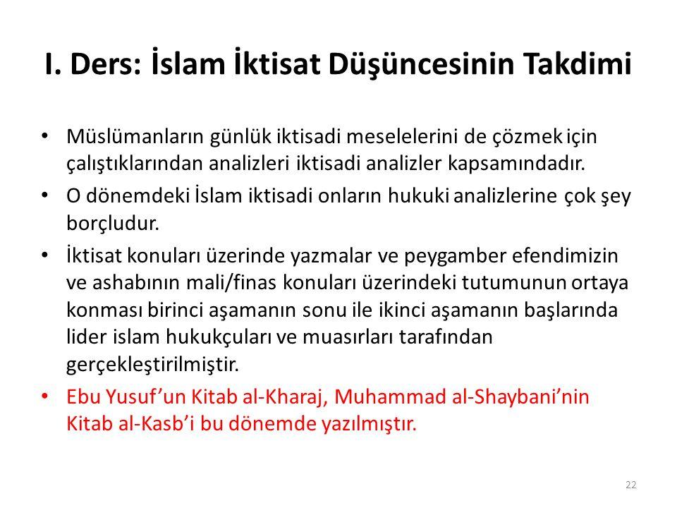 I. Ders: İslam İktisat Düşüncesinin Takdimi Müslümanların günlük iktisadi meselelerini de çözmek için çalıştıklarından analizleri iktisadi analizler k