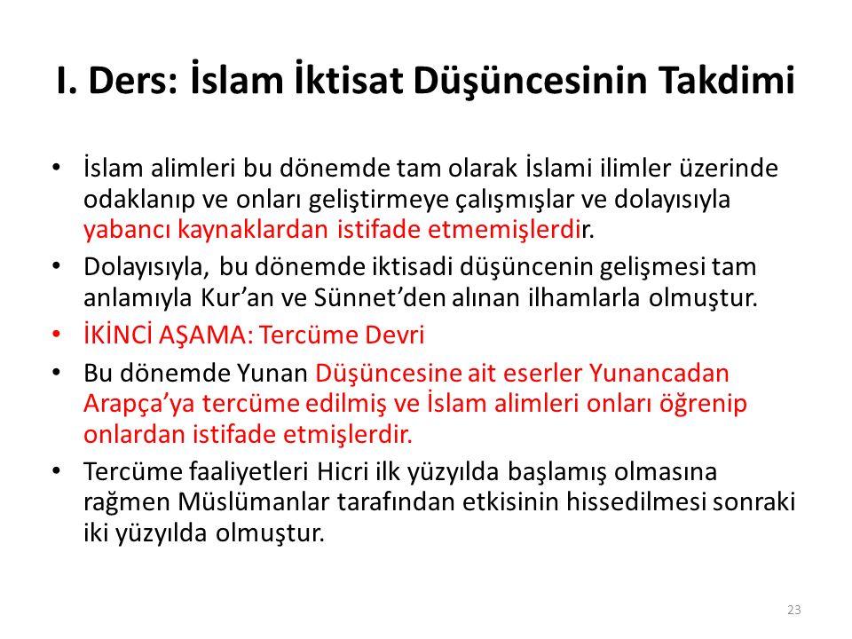 I. Ders: İslam İktisat Düşüncesinin Takdimi İslam alimleri bu dönemde tam olarak İslami ilimler üzerinde odaklanıp ve onları geliştirmeye çalışmışlar