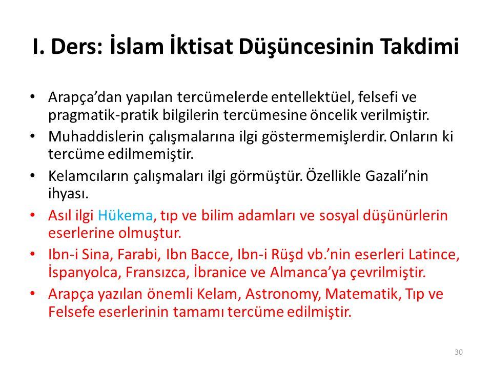 I. Ders: İslam İktisat Düşüncesinin Takdimi Arapça'dan yapılan tercümelerde entellektüel, felsefi ve pragmatik-pratik bilgilerin tercümesine öncelik v