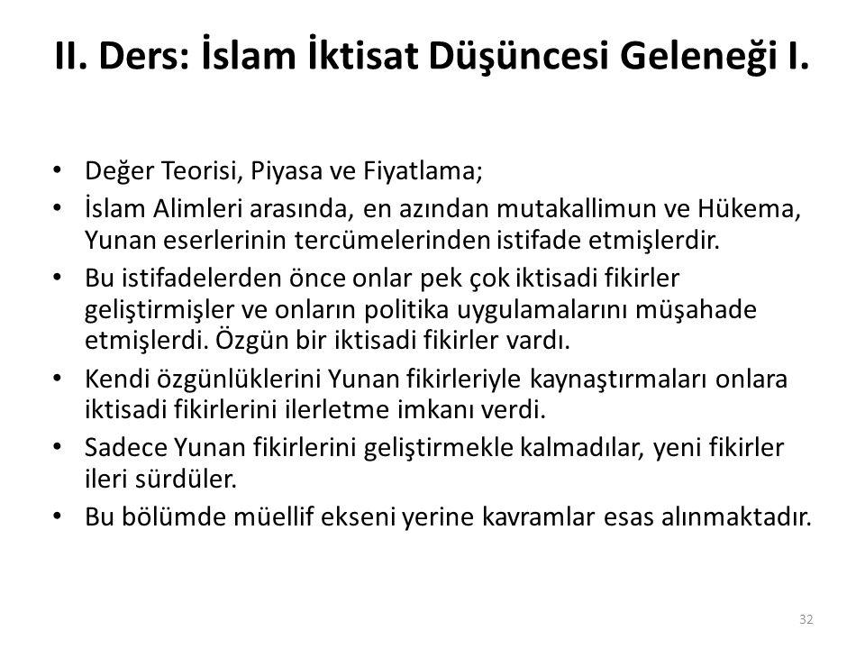 II. Ders: İslam İktisat Düşüncesi Geleneği I. Değer Teorisi, Piyasa ve Fiyatlama; İslam Alimleri arasında, en azından mutakallimun ve Hükema, Yunan es