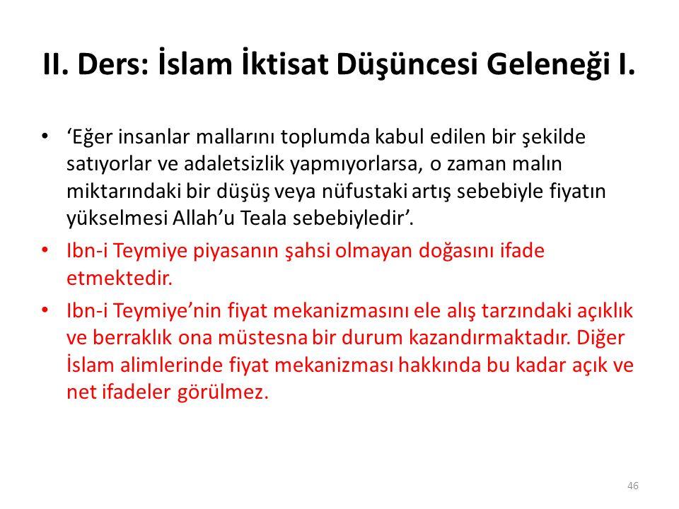 II. Ders: İslam İktisat Düşüncesi Geleneği I. 'Eğer insanlar mallarını toplumda kabul edilen bir şekilde satıyorlar ve adaletsizlik yapmıyorlarsa, o z