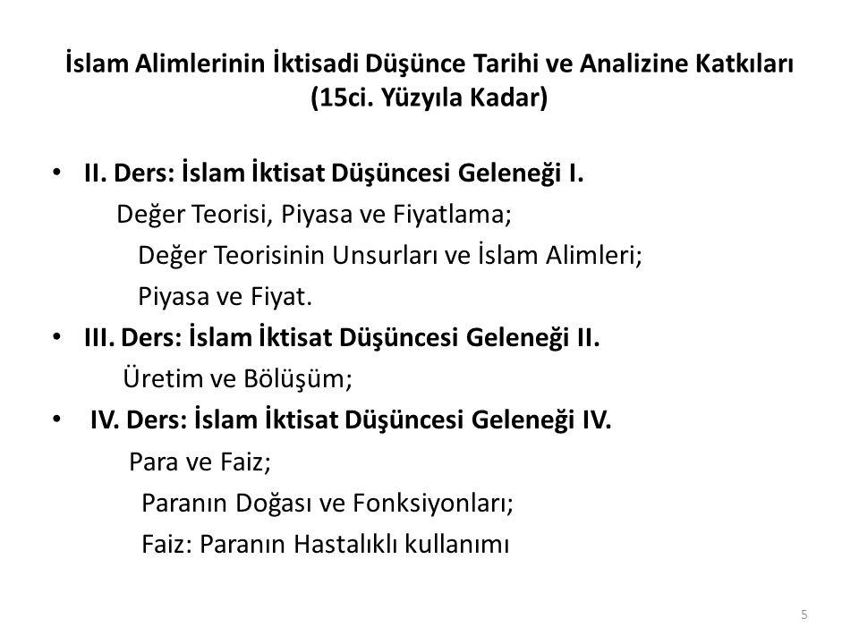 İslam Alimlerinin İktisadi Düşünce Tarihi ve Analizine Katkıları (15ci. Yüzyıla Kadar) II. Ders: İslam İktisat Düşüncesi Geleneği I. Değer Teorisi, Pi