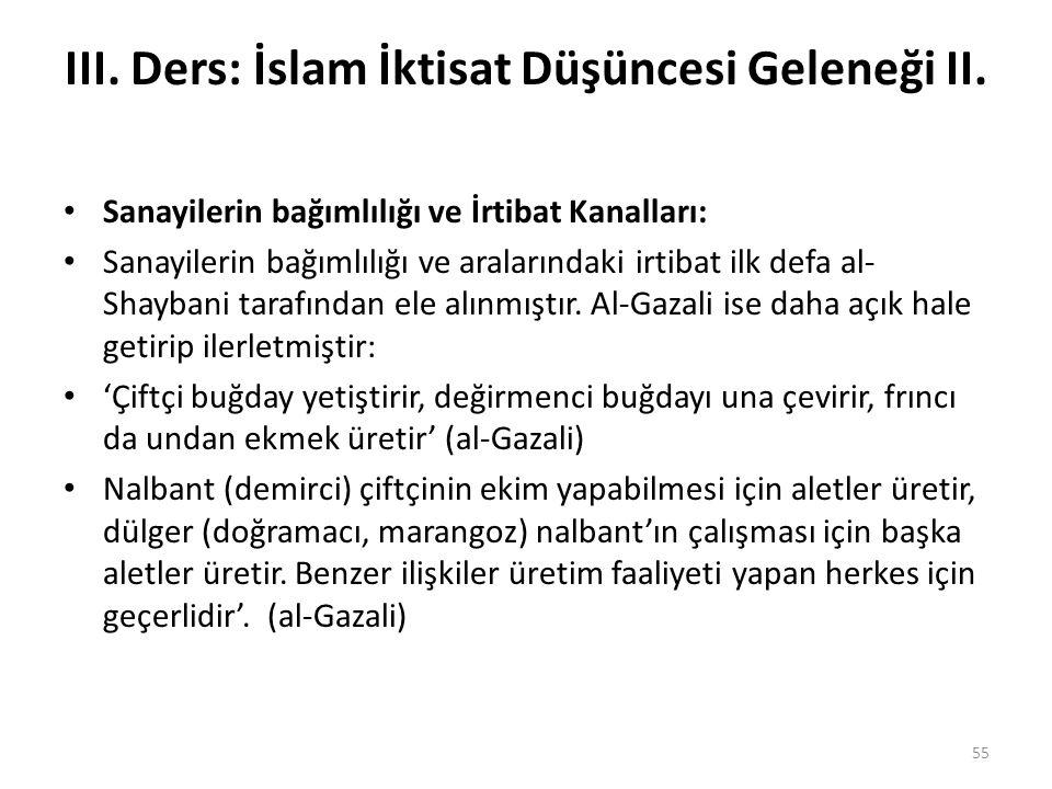 III. Ders: İslam İktisat Düşüncesi Geleneği II. Sanayilerin bağımlılığı ve İrtibat Kanalları: Sanayilerin bağımlılığı ve aralarındaki irtibat ilk defa