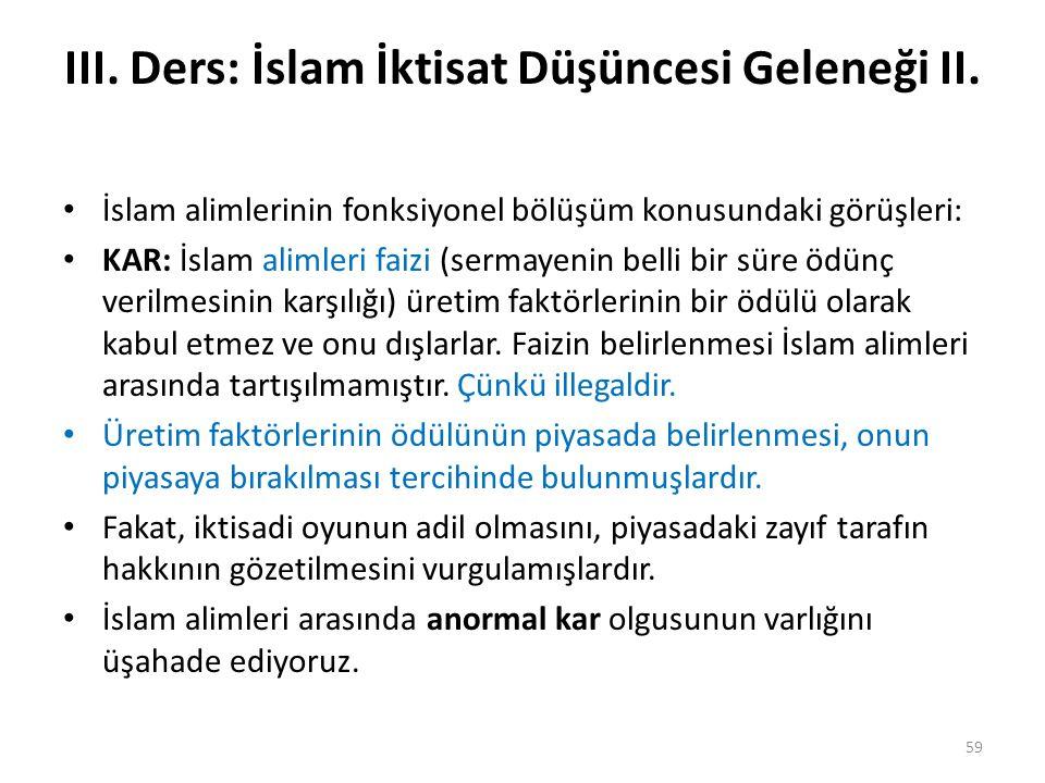 III. Ders: İslam İktisat Düşüncesi Geleneği II. İslam alimlerinin fonksiyonel bölüşüm konusundaki görüşleri: KAR: İslam alimleri faizi (sermayenin bel