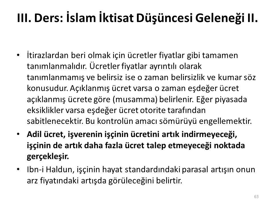 III. Ders: İslam İktisat Düşüncesi Geleneği II. İtirazlardan beri olmak için ücretler fiyatlar gibi tamamen tanımlanmalıdır. Ücretler fiyatlar ayrıntı