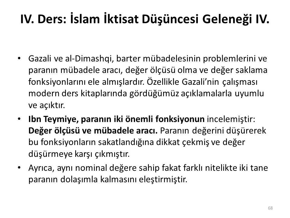 IV. Ders: İslam İktisat Düşüncesi Geleneği IV. Gazali ve al-Dimashqi, barter mübadelesinin problemlerini ve paranın mübadele aracı, değer ölçüsü olma