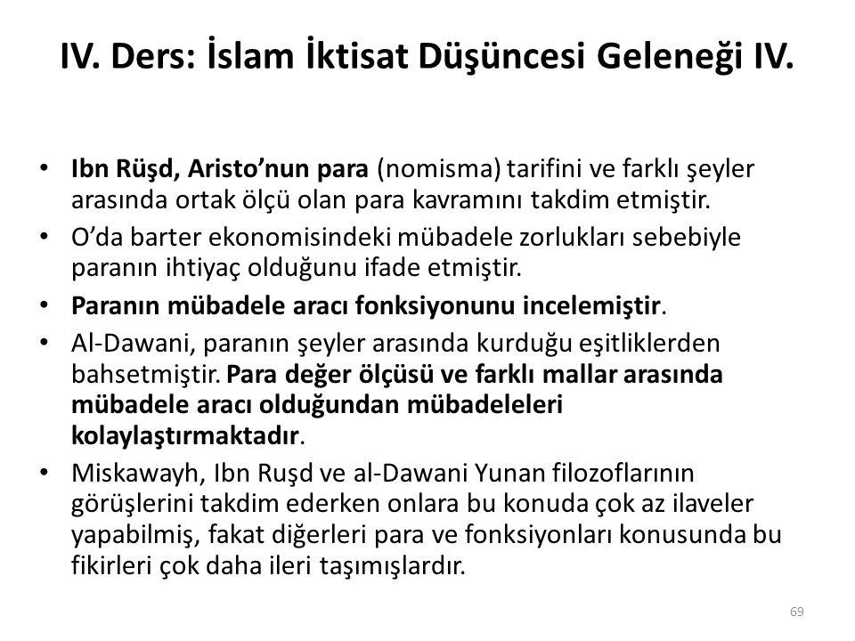 IV. Ders: İslam İktisat Düşüncesi Geleneği IV. Ibn Rüşd, Aristo'nun para (nomisma) tarifini ve farklı şeyler arasında ortak ölçü olan para kavramını t