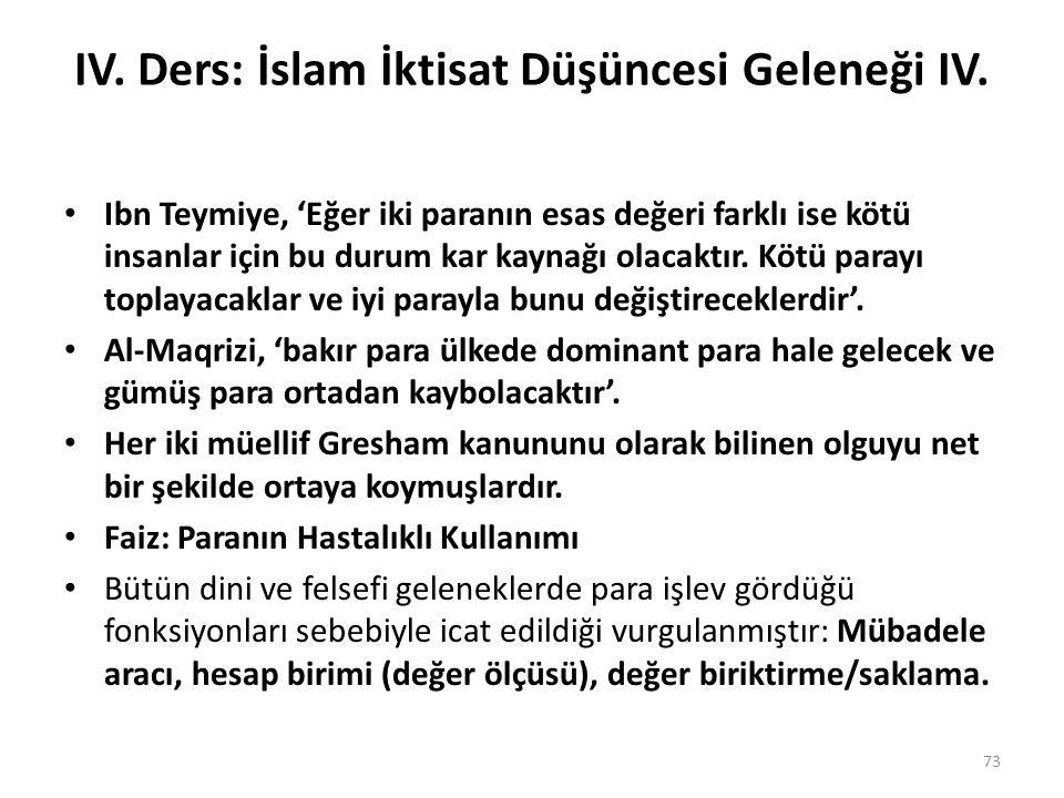 IV. Ders: İslam İktisat Düşüncesi Geleneği IV. Ibn Teymiye, 'Eğer iki paranın esas değeri farklı ise kötü insanlar için bu durum kar kaynağı olacaktır