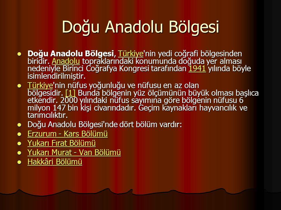 Doğu Anadolu Bölgesi Doğu Anadolu Bölgesi, Türkiye'nin yedi coğrafi bölgesinden biridir. Anadolu topraklarındaki konumunda doğuda yer alması nedeniyle