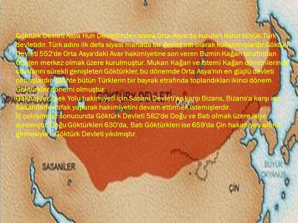 Göktürk Devleti Asya Hun Devleti'nden sonra Orta Asya'da kurulan ikinci büyük Türk devletidir. Türk adını ilk defa siyasi manada bir devlet adı olarak