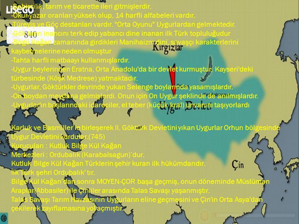 Karluk ve Basmiller'le birleşerek II. Göktürk Devletini yıkan Uygurlar Orhun bölgesinde Uygur Devletini kurdular.(745) Kurucuları : Kutluk Bilge Kül K