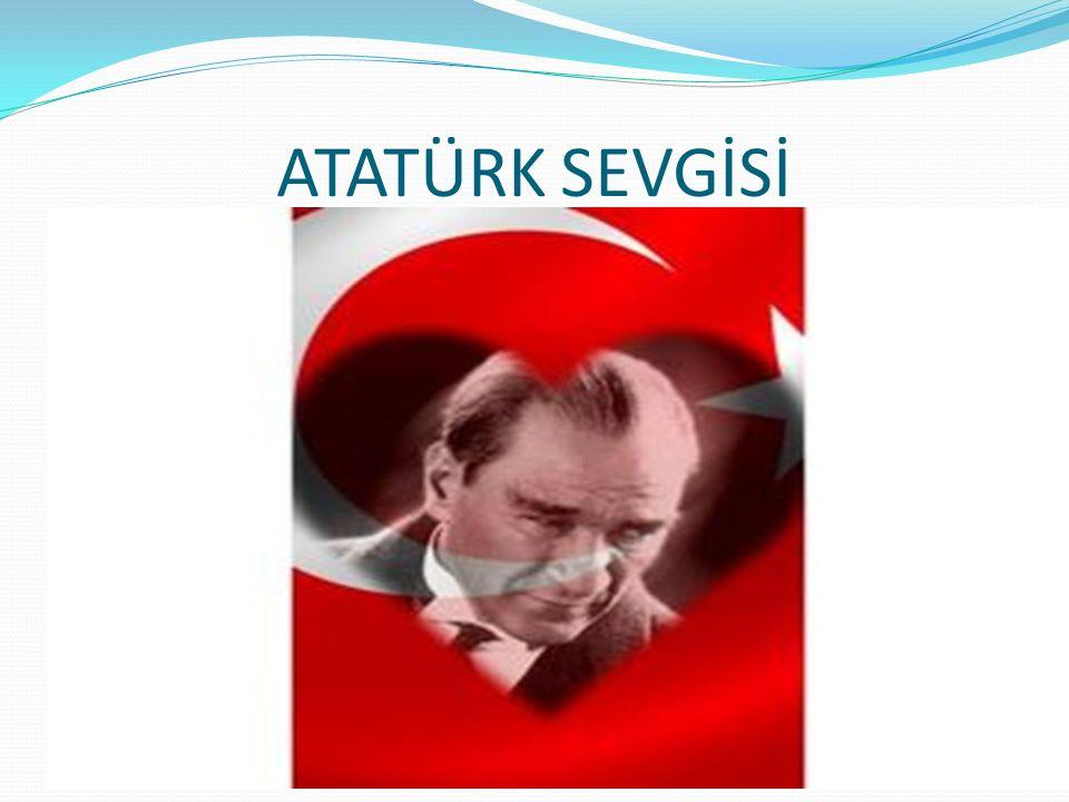 ATATÜRK SEVGİSİ