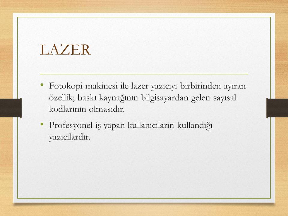 LAZER Fotokopi makinesi ile lazer yazıcıyı birbirinden ayıran özellik; baskı kaynağının bilgisayardan gelen sayısal kodlarının olmasıdır. Profesyonel