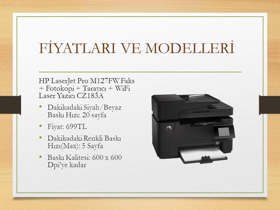 FİYATLARI VE MODELLERİ HP LaserJet Pro M127FW Faks + Fotokopi + Tarayıcı + WiFi Laser Yazıcı CZ183A Dakikadaki Siyah/Beyaz Baskı Hızı: 20 sayfa Fiyat: